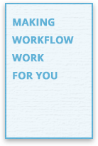 Making Workflow Work for You Guide